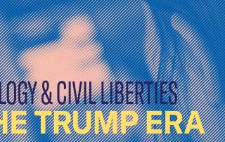 Technology and Civil Liberties in the Trump Era