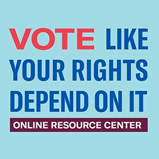 Vote Like Your Rights Depend on It Online Resource Center