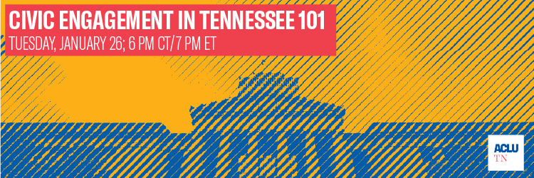 """Tennessee State Capitol and Text Reading """"Civic Engagement in Tennessee 101, Tuesday, January 26, 6 pm CT/7 pm ET"""""""
